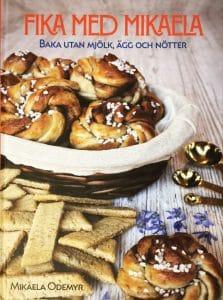 Bakboken Fika med Mikaela -om bakning utan mjölk, nötter och ägg